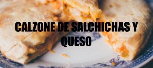 CALZONE DE SALCHICHAS Y QUESO