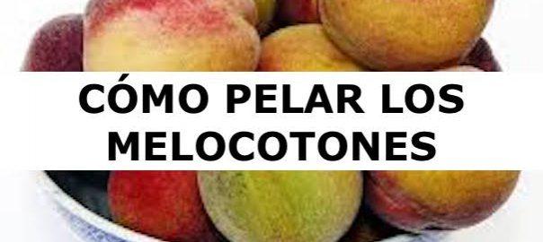 CÓMO PELAR LOS MELOCOTONES