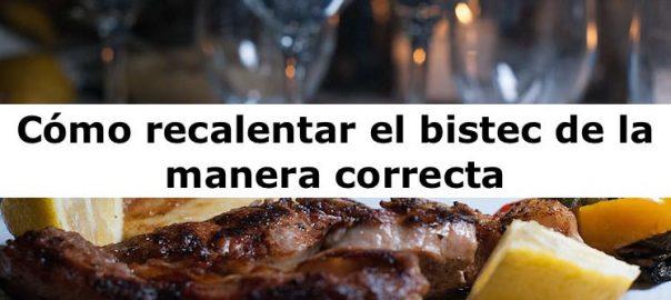 Cómo recalentar el bistec de la manera correcta
