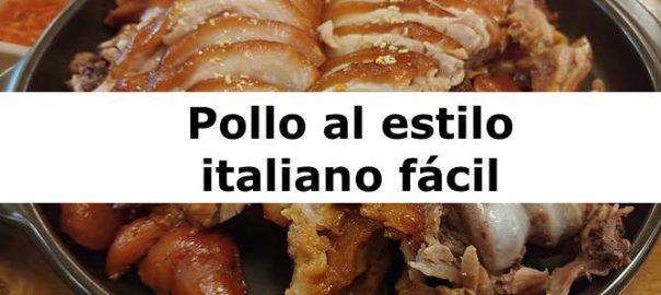 Pollo al estilo italiano fácil