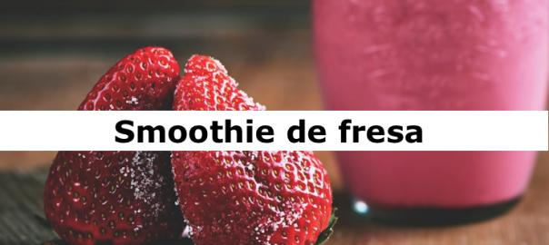 smoothie de fresa receta