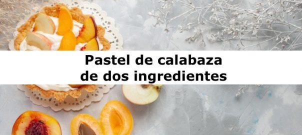 Pastel de calabaza de dos ingredientes